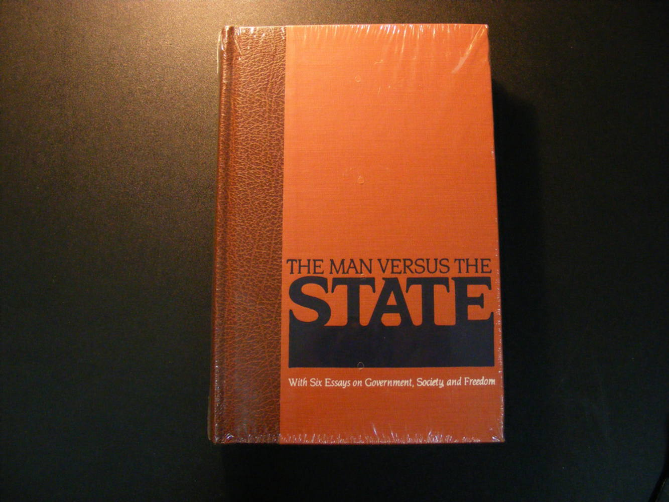 The Man Versus the State: With Six Essays on Government, Society and Freedom